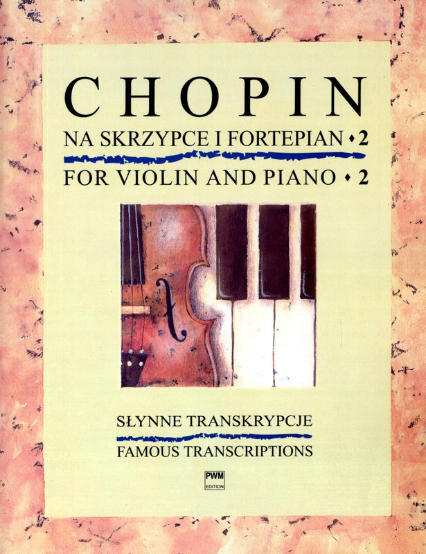 Famous Transcriptions PW10365 Fryderyk Chopin Violin and Piano  Book 2 PWM