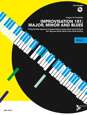 Improvisation 101: Major_ Minor And Blues A Step By Step Approach For Developing Improvisers Piano Advance Music Gmbh Adv14414