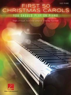 First 50 Christmas Carols (you should play on the piano) HL00147216